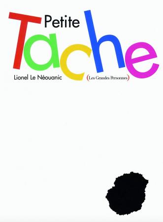 Petite Tache – Lionel Le Néouanic