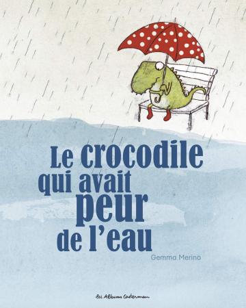 Le crocodile qui avait peur de l'eau – Gemma Merino
