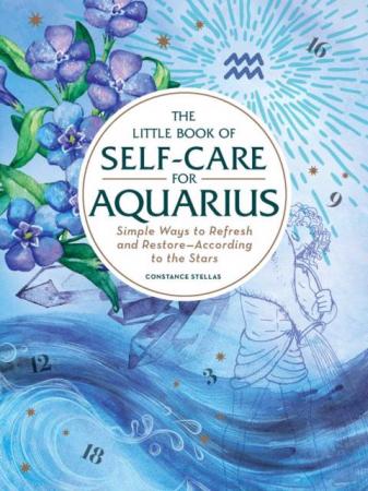 'The Little Book of Self-Care for Aquarius' van Constance Stellas