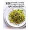 13. Denise Smart – 80 gezonde, trendy recepten met de spiraalsnijder