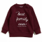 Sweat bordeaux «I have the best family ever»