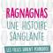 Ragnagnas, une histoire sanglante, par Julie Grêde