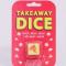 Take-away dice