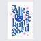 Print met opschrift 'Alles komt goed'