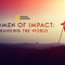 Women of Impact: quand les femmes changent le monde