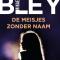 De meisjes zonder naam –Mikaela Bley