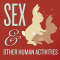 Seks & Other Human Activities