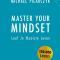 Master Your Mindset, Michael Pilarczyk