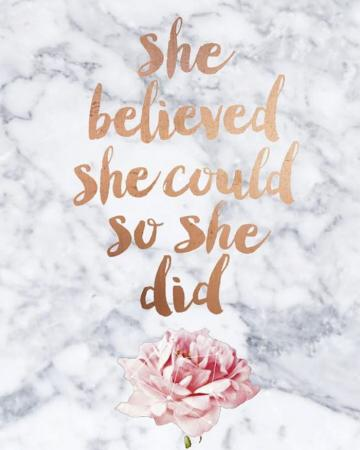 Ze geloofde dat ze het kon, dus deed ze het.