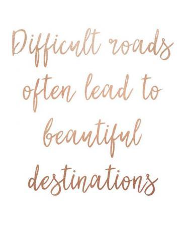 Moeilijke wegen leiden vaak tot mooie bestemmingen.