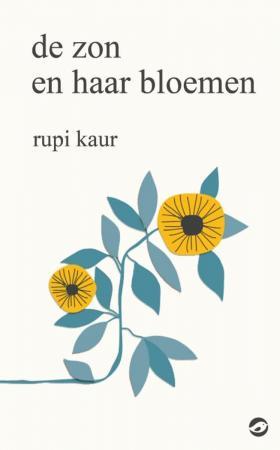 De zon en haar bloemen, Rupi Kaur