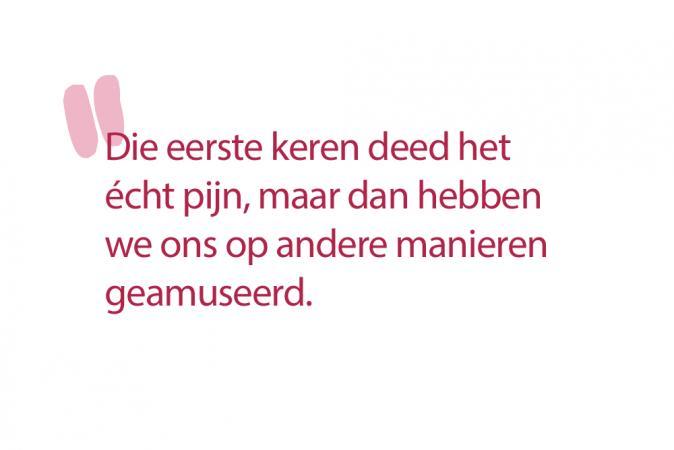 Erika (28): 'Ik was niet nat genoeg om mijn man in mij te laten glijden.'