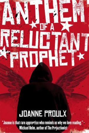 'Anthem of a Reluctant Prophet' van Joanne Proulx