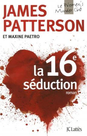 <em>La 16ème séduction</em>, James Patterson, éd JC Lattès.