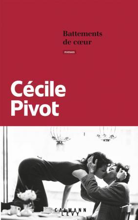 <em>Battements de cœur</em> de Cécile Pivot, éd. Calmann-Levy.