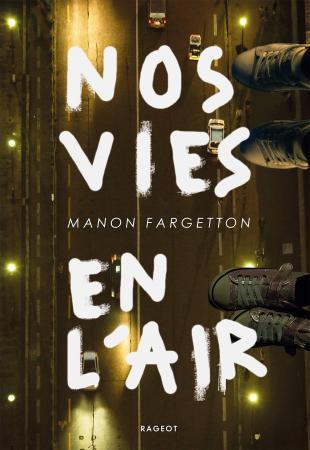 <em>Nos vies en l'air</em> de Manon Fargetton, éd. Rageot.