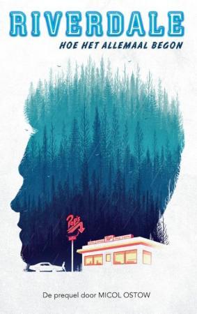 'Riverdale: Hoe het allemaal begon' van Micol Ostow