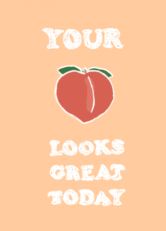 Your *** Looks Great Today
