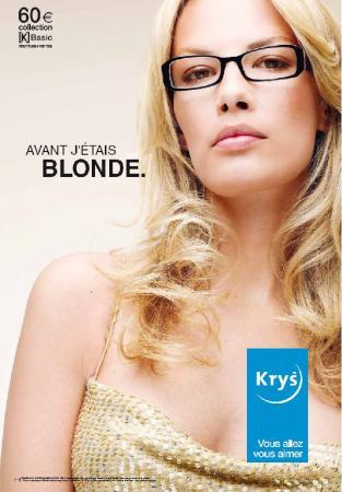 'Vroeger was ik blond.' Krys (opticien). Zo weten de blondjes ook weer waar ze aan toe zijn.
