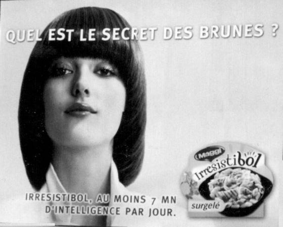 'Wat is het geheim van brunettes? Minstens 7 intelligent bestede minuten per dag.' Need we say more?
