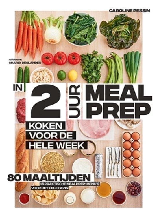 In 2 uur meal prep - koken voor de hele week, Caroline Pessin