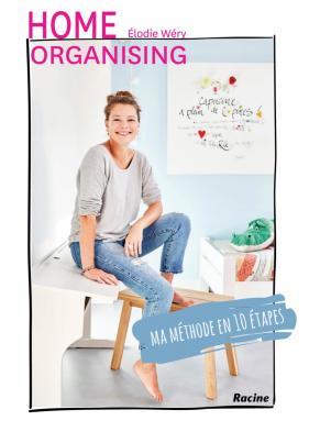 Home organising: ma méthode en 10 étapes, Élodie Wéry