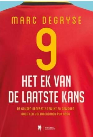 'Het EK van de laatste kans' van Marc Degryse is uit bij Borgerhoff & Lamberigts. Het boek telt 160 bladzijden.