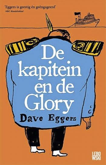 beste boeken van het moment - De kapitein en de Glory - Dave Eggers