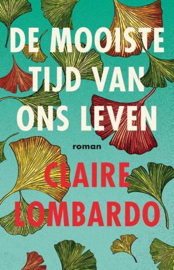 beste boeken van het moment - De mooiste tijd van ons leven - Claire Lombardo