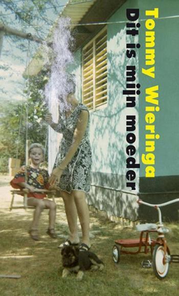 beste boeken van het moment - Dit is mijn moeder - Tommy Wieringa