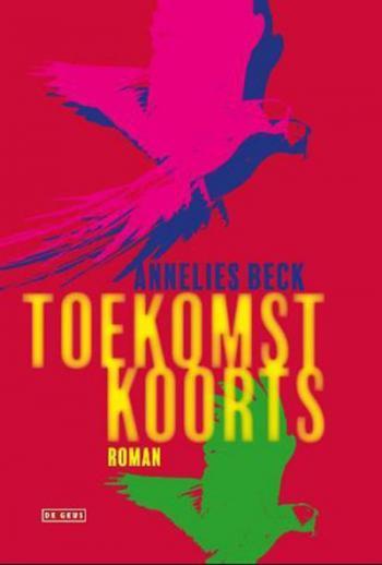 beste boeken van het moment - Toekomstkoorts - Annelies Beck