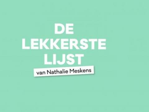 De Lekkerste Lijst: dit zijn de favorieten van Nathalie Meskens 1