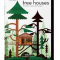 Tree Houses – Fairy Tale Castles in the Air