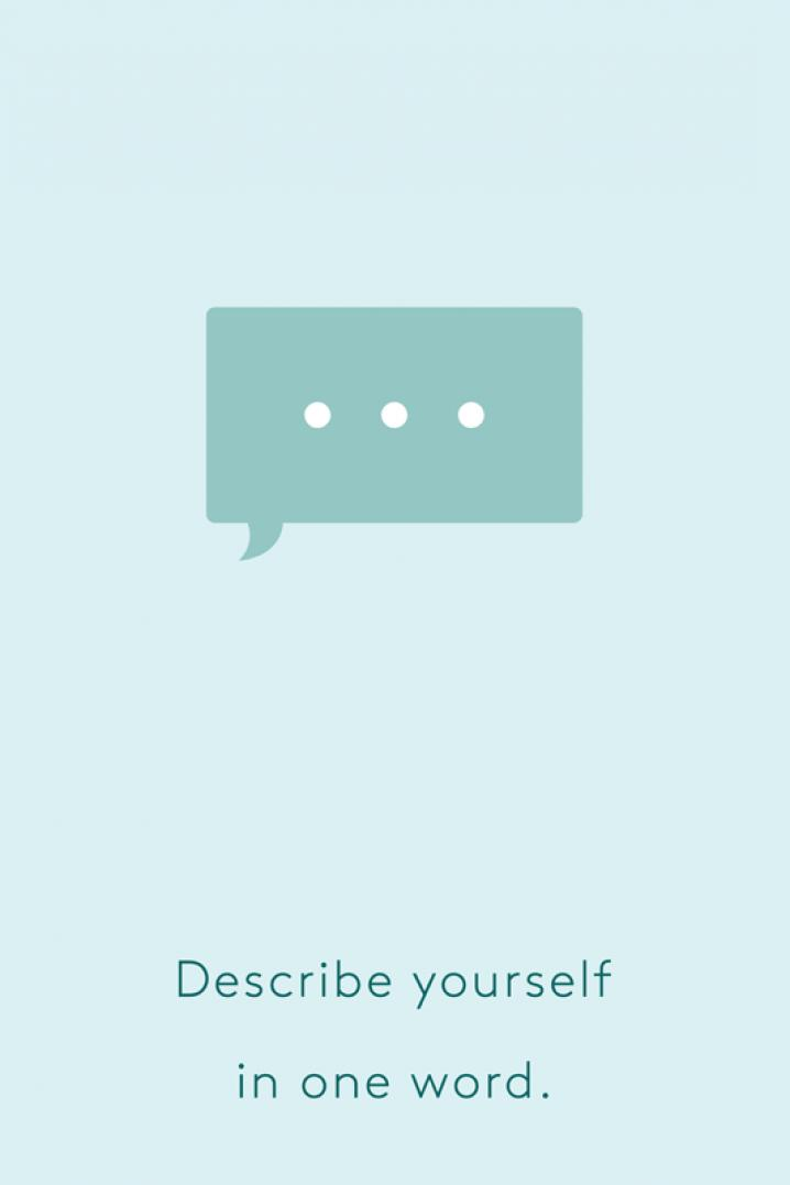 Beschrijf jezelf in een woord.