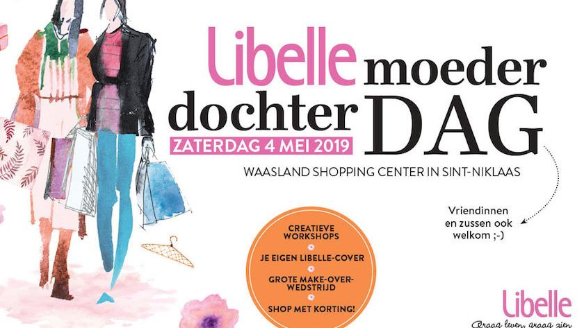 e60b8951709 Niet te missen: de Libelle moeder-dochterdag op 4 mei in Waasland ...