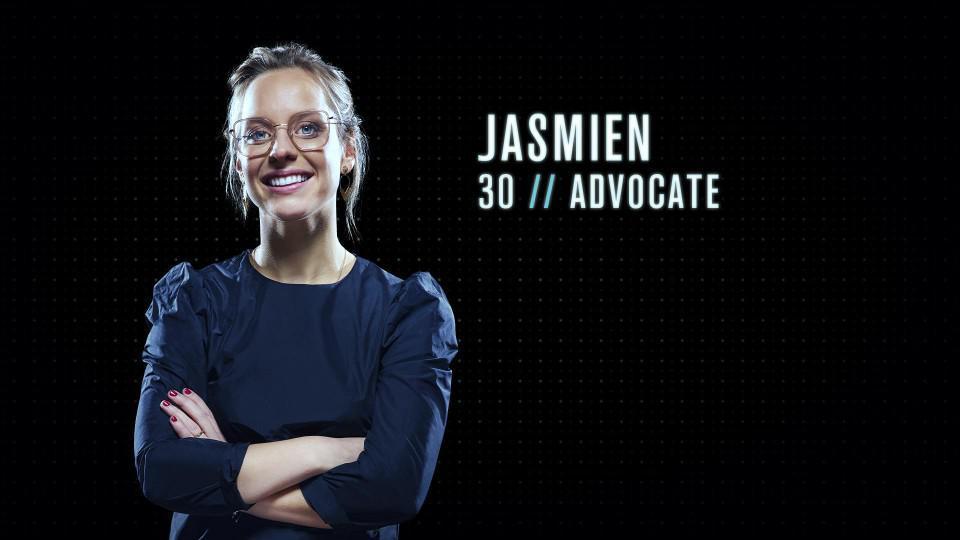 """Jasmien (30) - Advocate uit Ternat: """"Ik zou een goede Mol zijn omdat ik heel goed kan liegen én spelen. Ik kan mensen doen geloven dat ik er helemaal voor ga, terwijl ik eigenlijk met een tweede agenda speel."""""""