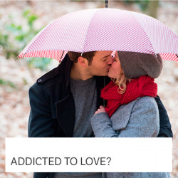 Addicted to love?
